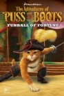The Adventures of Puss in Boots : Furball of Fortune - Book