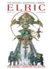 The Moorcock Library: Elric the Eternal Champion Collection - Book