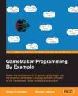 GameMaker Programming By Example - eBook