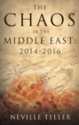 The Chaos in the Middle East: 2014-2016 - eBook
