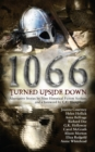 1066 Turned Upside Down : Alternative fiction stories by nine authors - eBook