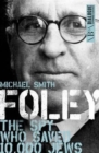 Foley : The Spy Who Saved 10,000 Jews - Book