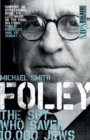 Foley : The Spy Who Saved 10,000 Jews - eBook