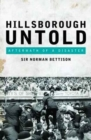 Hillsborough Untold : Aftermath of a Disaster - Book