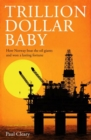 Trillion Dollar Baby : How Norway Beat the Oil Giants and Won a Lasting Fortune - Book