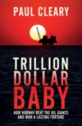 Trillion Dollar Baby : How Norway Beat the Oil Giants and Won a Lasting Fortune - eBook