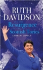 Ruth Davidson : And the Resurgence of the Scottish Tories - Book
