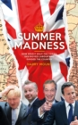 Summer Madness : How Brexit Split the Tories, Destroyed Labour and Divided the Country - Book