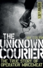 The Unknown Courier : The True Story of Operation Mincemeat - eBook