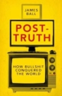 Post-Truth : How Bullshit Conquered the World - Book