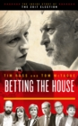 Betting the House : The Inside Story of the 2017 Election - Book