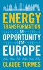 Energy Transformation : An Opportunity for Europe - eBook