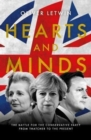 Hearts and Minds : The Battle for the Conservative Party from Thatcher to the Present - Book