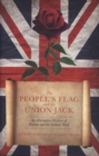 The People's Flag and the Union Jack : An Alternative History of Britain and the Labour Party - Book