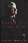 Rather His Own Man : In Court with Tyrants, Tarts and Troublemakers - Book