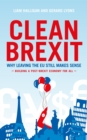 Clean Brexit : Why leaving the EU still makes sense - Building a Post-Brexit for all - Book