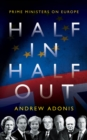 Half In, Half Out : Prime Ministers on Europe - eBook