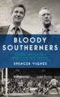 Bloody Southerners : Clough and Taylor's Brighton & Hove Odyssey - eBook