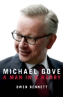 Michael Gove : A Man in a Hurry - Book