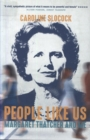 People Like Us : Margaret Thatcher and Me - Book