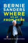 Where We Go From Here : Two Years in the Resistance - eBook
