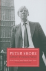 Peter Shore : Labour's Forgotten Patriot - Reappraising Peter Shore - Book