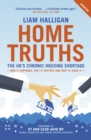 Home Truths : The UK's chronic housing shortage - how it happened, why it matters and the way to solve it - eBook