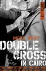 Double Cross in Cairo : The True Story of the Spy Who Turned the Tide of War in the Middle East - Book