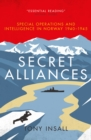 Secret Alliances : Special Operations and Intelligence in Norway 1940-1945 - The British Perspective - eBook