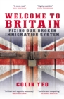 Welcome to Britain: Fixing Our Broken Immigration System - eBook