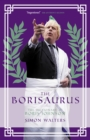 The Borisaurus : The Dictionary of Boris Johnson - eBook