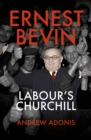 Ernest Bevin : Labour's Churchill - Book