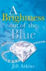 A Brightness Out of the Blue - Book