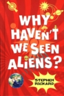 Why Haven't We Seen Aliens? - Book