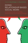 Doing Relationship-Based Social Work : A Practical Guide to Building Relationships and Enabling Change - Book