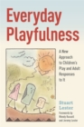 Everyday Playfulness : A New Approach to Children's Play and Adult Responses to it - Book