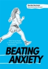 Beating Anxiety : What Young People on the Autism Spectrum Need to Know - Book