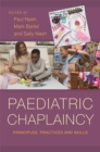 Paediatric Chaplaincy : Principles, Practices and Skills - Book