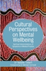 Cultural Perspectives on Mental Wellbeing : Spiritual Interpretations of Symptoms in Medical Practice - Book