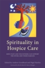 Spirituality in Hospice Care : How Staff and Volunteers Can Support the Dying and Their Families - Book
