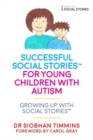 Successful Social Stories (TM) for Young Children with Autism : Growing Up with Social Stories (TM) - Book
