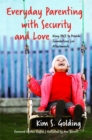 Everyday Parenting with Security and Love : Using Pace to Provide Foundations for Attachment - Book