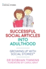 Successful Social Articles into Adulthood : Growing Up with Social Stories (TM) - Book