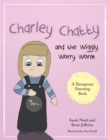 Charley Chatty and the Wiggly Worry Worm : A Story About Insecurity and Attention-Seeking - Book