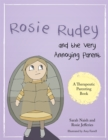 Rosie Rudey and the Very Annoying Parent : A Story About a Prickly Child Who is Scared of Getting Close - Book