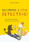 Becoming a STAR Detective! : Your Detective's Notebook for Finding Clues to How You Feel - Book