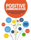Positive Communication : Activities to Reduce Isolation and Improve the Wellbeing of Older Adults - Book