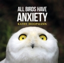 All Birds Have Anxiety - Book
