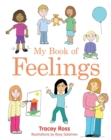 My Book of Feelings : A Book to Help Children with Attachment Difficulties, Learning or Developmental Disabilities Understand Their Emotions - Book
