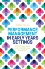 Performance Management in Early Years Settings : A Practical Guide for Leaders and Managers - Book